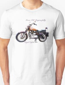 Royal Enfield - Grow Old Disgracefully Unisex T-Shirt