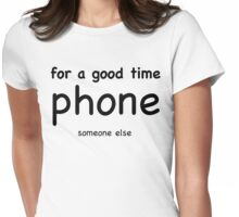 Phone Someone Else - Black Lettering Womens Fitted T-Shirt