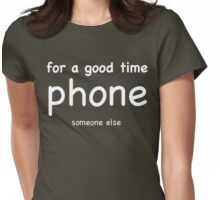 Phone Someone Else - White Lettering Womens Fitted T-Shirt