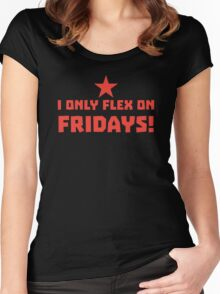 I only FLEX on FRIDAYS! Women's Fitted Scoop T-Shirt