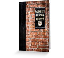 Guinness is good for you Greeting Card