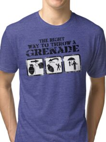 The right way to throw a grenade Tri-blend T-Shirt