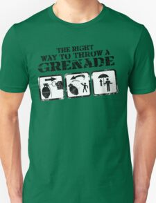 The right way to throw a grenade Unisex T-Shirt
