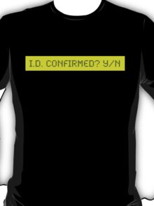 LCD: I.D. Confirmed? Yes/No T-Shirt