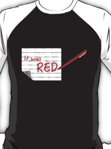 Olicity- It was RED T-Shirt