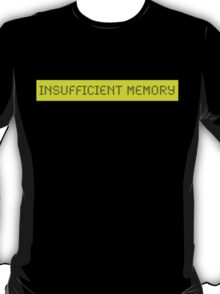 LCD: Insufficient Memory T-Shirt