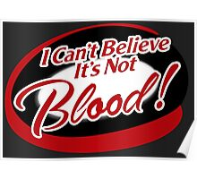 I can't believe it's not Blood! Poster