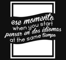 Ese momento when you start pensar en dos idiomas at the same tiempo #9100123 by mycraft