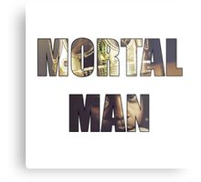 Mortal Man Metal Print
