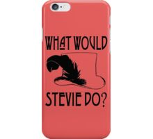 WHAT WOULD STEVIE NICKS DO iPhone Case/Skin