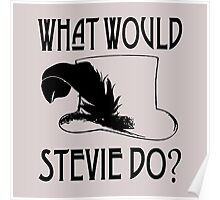 WHAT WOULD STEVIE NICKS DO Poster