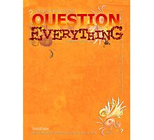 Question Everything Photographic Print