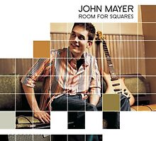 John Mayer Room for Squares by benmarlow97