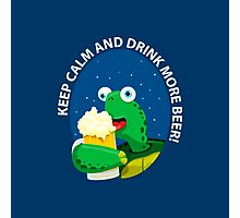 Keep Calm and Drink More Beer! Photographic Print
