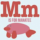M is for Manatee by Amy Huxtable
