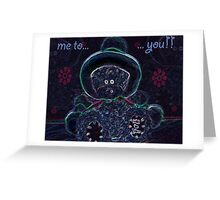 me to you blue Greeting Card