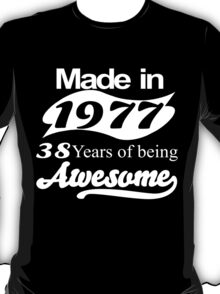 made in 1977 38 years of being awesome T-Shirt