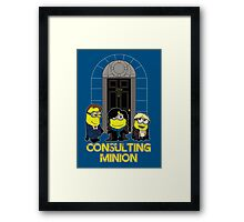 The Worlds Only Consulting Minion Framed Print