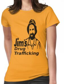 Jim's Drug Trafficking Womens Fitted T-Shirt