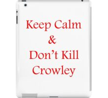 Don't Kill Crowley iPad Case/Skin