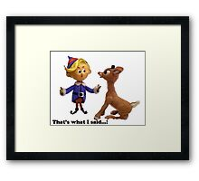 That's What I Said...? Rudolph The Red Framed Print