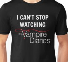 I can't stop watching The Vampire Diaries Unisex T-Shirt