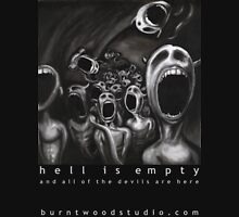 Hell is empty and all of the devils are here Unisex T-Shirt