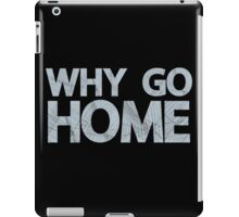 Why Go iPad Case/Skin