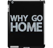 Why Go iPad Case/Skin
