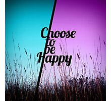 """Choose to be Happy"" Typography in Teal & Purple Photographic Print"