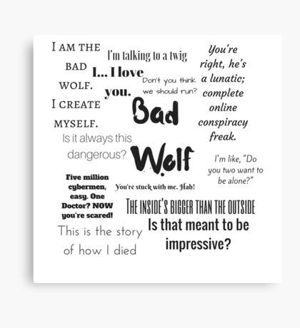 Rose Tyler- Bad Wolf Canvas Print