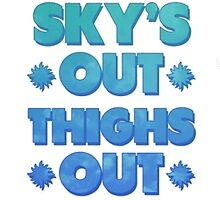 Sky Out Thighs Out by TrendingShirts