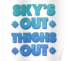 Sky Out Thighs Out Poster