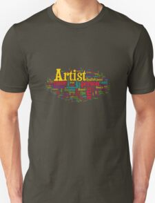 What does it mean to be an Artist? Unisex T-Shirt