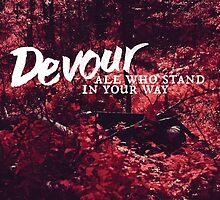 Devour All Who Stand In Your Way (Infrared) by Livali Wyle