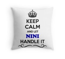 Keep Calm and Let NINI Handle it Throw Pillow
