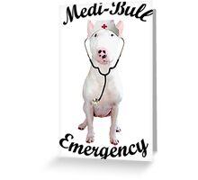 Medi-Bull Emergency! Greeting Card