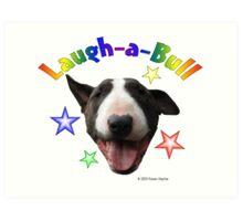 Laugh-a-Bull Art Print