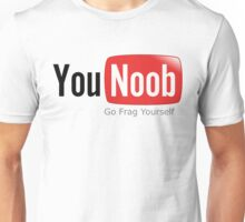 YouNoob Go Frag Yourself - Gaming Funny Unisex T-Shirt