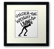 The Weight of Living Framed Print
