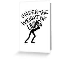 The Weight of Living Greeting Card