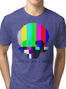 This is Not a Test Tri-blend T-Shirt