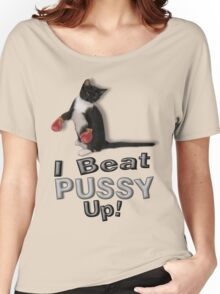 I Beat Pussy Up! Tee Women's Relaxed Fit T-Shirt