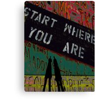 Start Where You Are Canvas Print