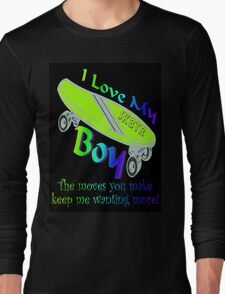 I Love My Sk8tr Boy Long Sleeve T-Shirt