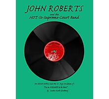 John Roberts and the NOT so Supreme Court Band! Photographic Print