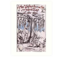 The Unfortunate Traveller ( 2000 ) Art Print