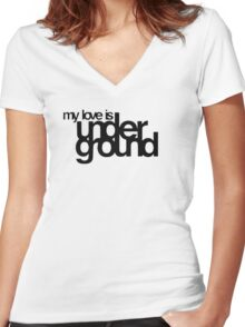 My Love Is Underground Women's Fitted V-Neck T-Shirt