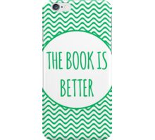 The Book Is Better 2 iPhone Case/Skin