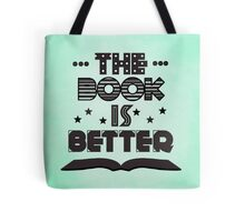 The Book Is Better Tote Bag